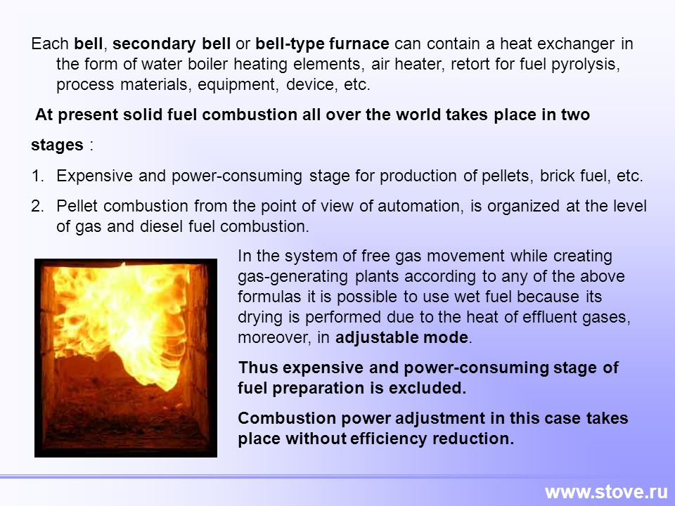 Each bell, secondary bell or bell-type furnace can contain a heat exchanger in the form of water boiler heating elements, air heater, retort for fuel pyrolysis, process materials, equipment, device, etc.