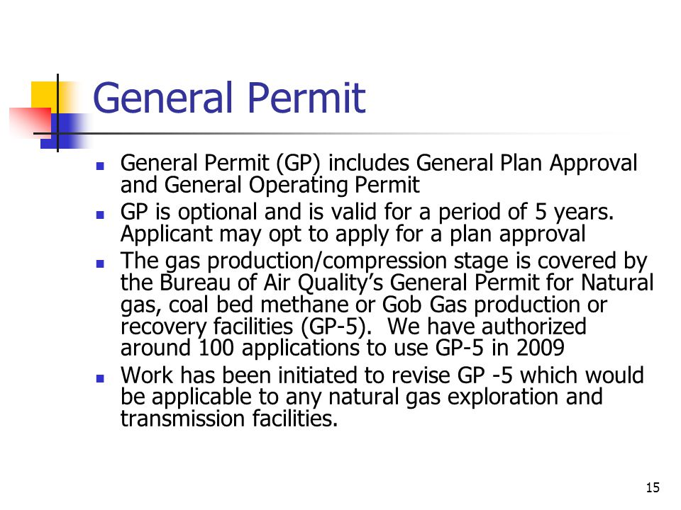 General Permit General Permit (GP) includes General Plan Approval and General Operating Permit.