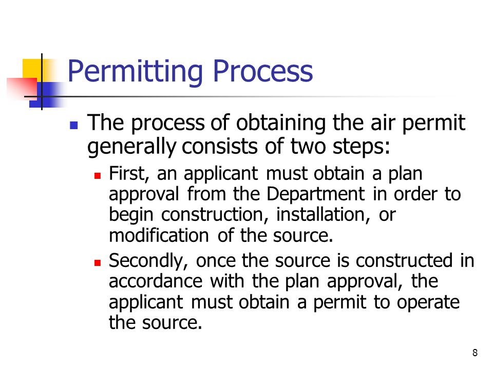 Permitting Process The process of obtaining the air permit generally consists of two steps: