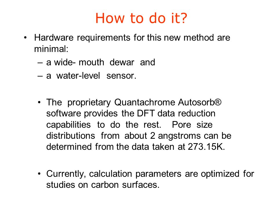 How to do it Hardware requirements for this new method are minimal: