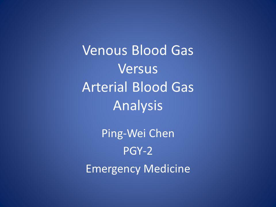 Venous Blood Gas Versus Arterial Blood Gas Analysis