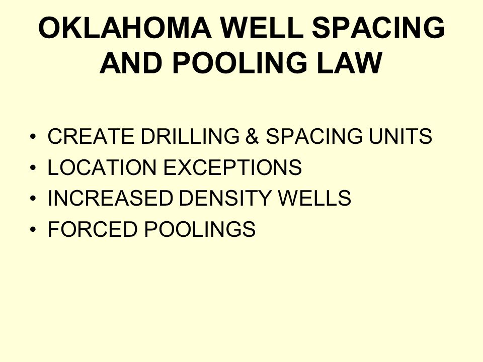 OKLAHOMA WELL SPACING AND POOLING LAW