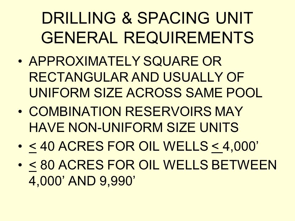 DRILLING & SPACING UNIT GENERAL REQUIREMENTS