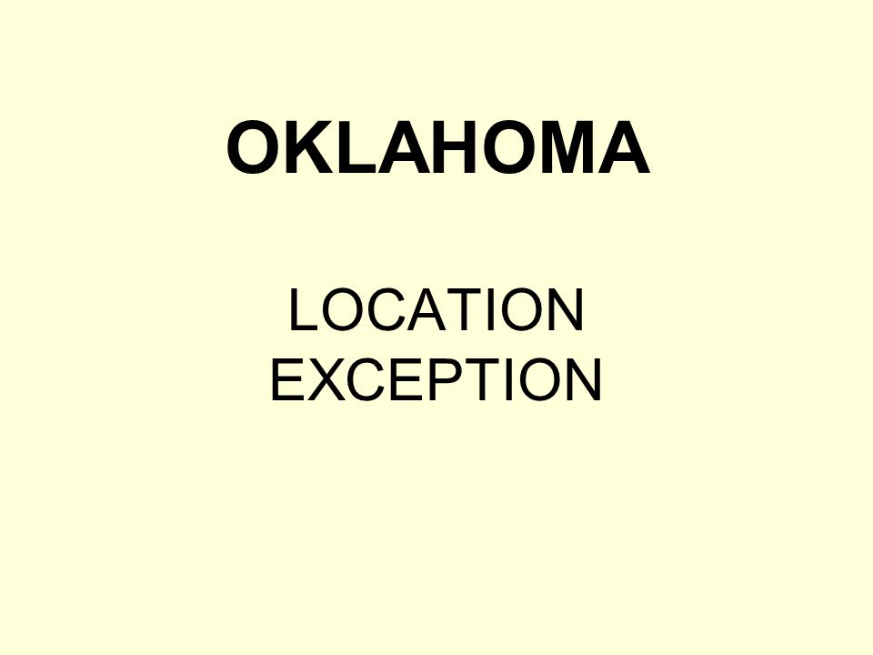 OKLAHOMA LOCATION EXCEPTION