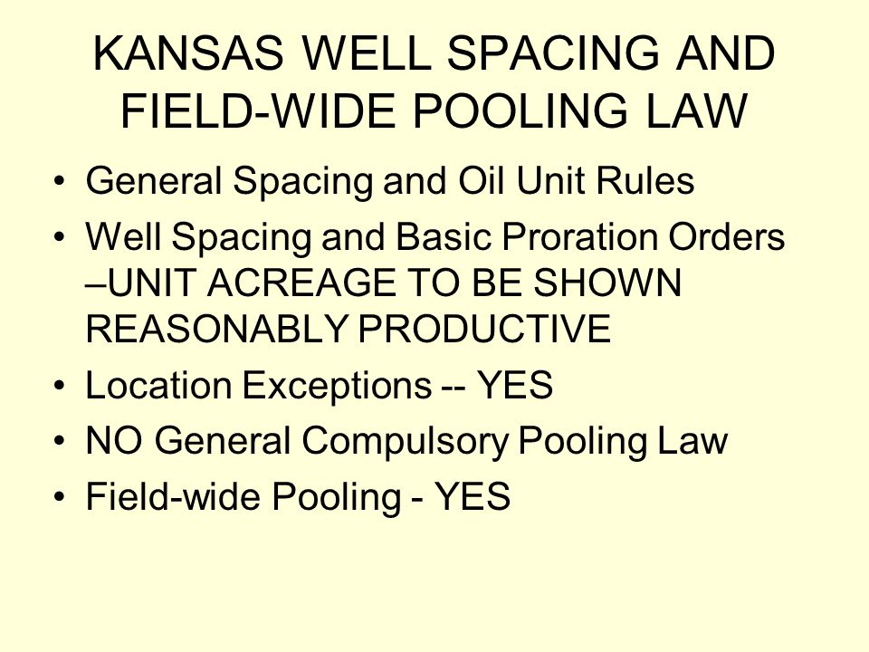 KANSAS WELL SPACING AND FIELD-WIDE POOLING LAW