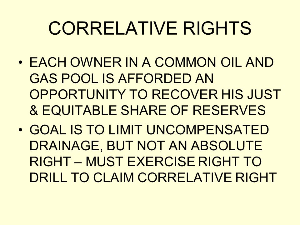 CORRELATIVE RIGHTS EACH OWNER IN A COMMON OIL AND GAS POOL IS AFFORDED AN OPPORTUNITY TO RECOVER HIS JUST & EQUITABLE SHARE OF RESERVES.
