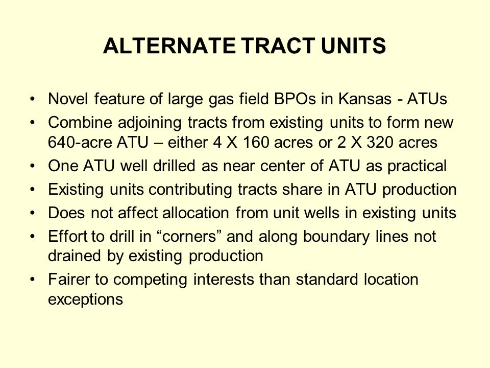 ALTERNATE TRACT UNITS Novel feature of large gas field BPOs in Kansas - ATUs.