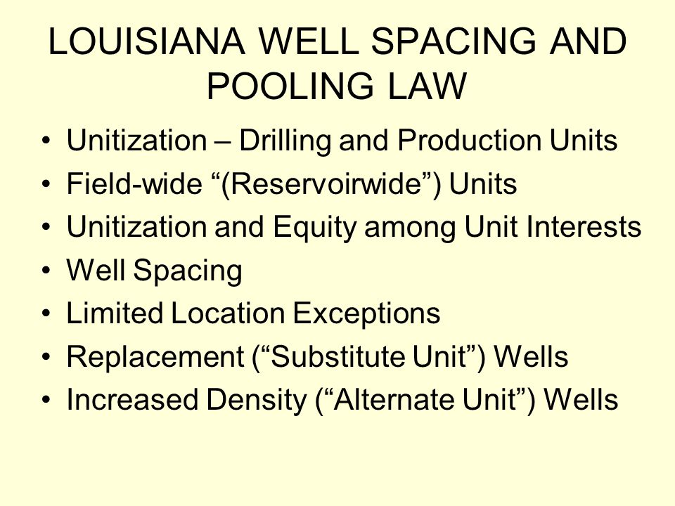 LOUISIANA WELL SPACING AND POOLING LAW