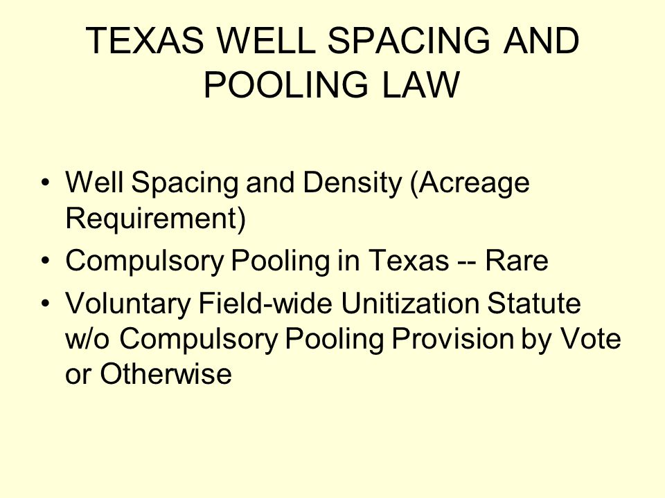 TEXAS WELL SPACING AND POOLING LAW