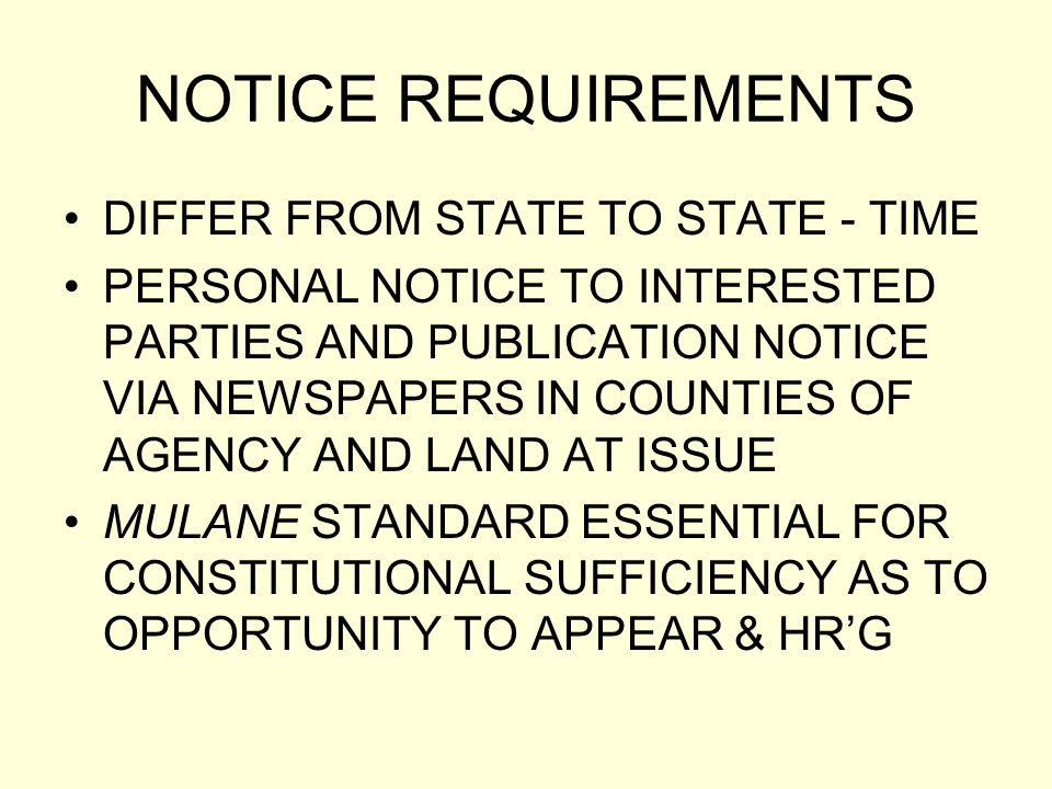 NOTICE REQUIREMENTS DIFFER FROM STATE TO STATE - TIME
