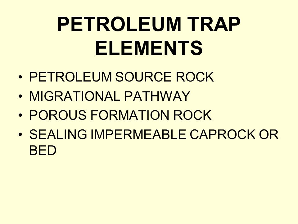 PETROLEUM TRAP ELEMENTS