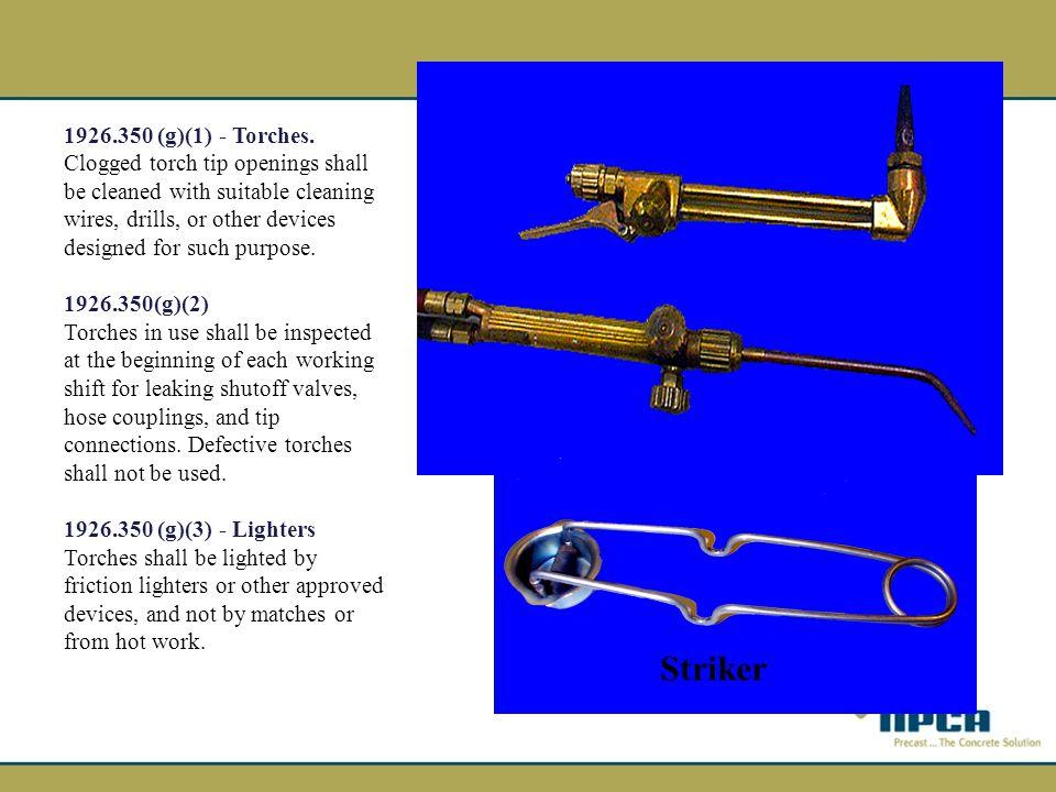 Striker 1926.350 (g)(1) - Torches.