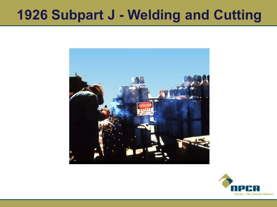 1926 Subpart J - Welding and Cutting