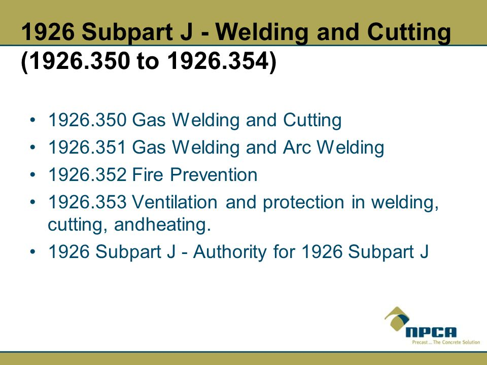 1926 Subpart J - Welding and Cutting (1926.350 to 1926.354)