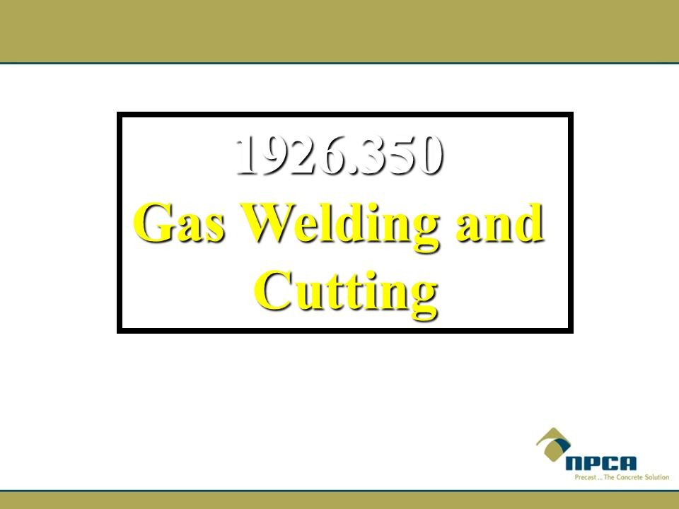 1926.350 Gas Welding and Cutting