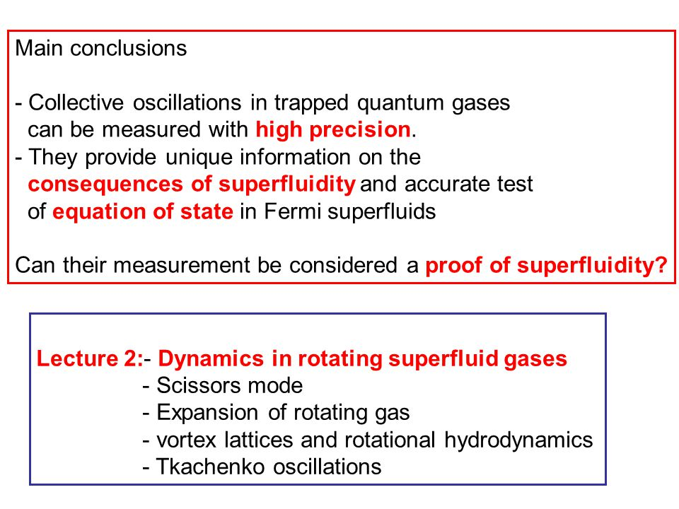 Main conclusions - Collective oscillations in trapped quantum gases. can be measured with high precision.