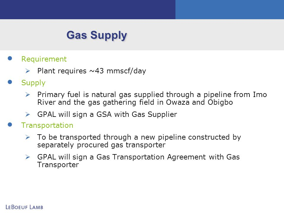 Gas Supply Requirement Plant requires ~43 mmscf/day Supply