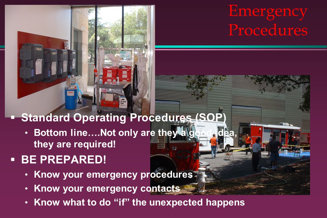 Emergency Procedures Standard Operating Procedures (SOP) BE PREPARED!