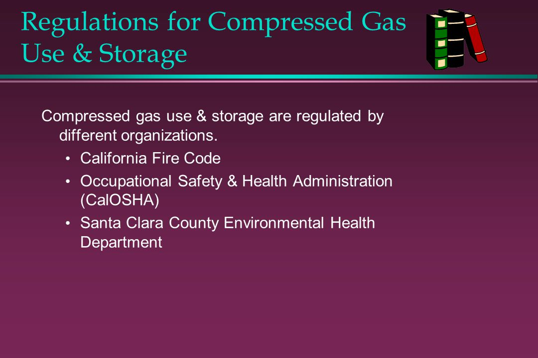 Regulations for Compressed Gas Use & Storage