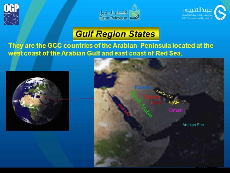 Gulf Region States They are the GCC countries of the Arabian Peninsula located at the west coast of the Arabian Gulf and east coast of Red Sea.
