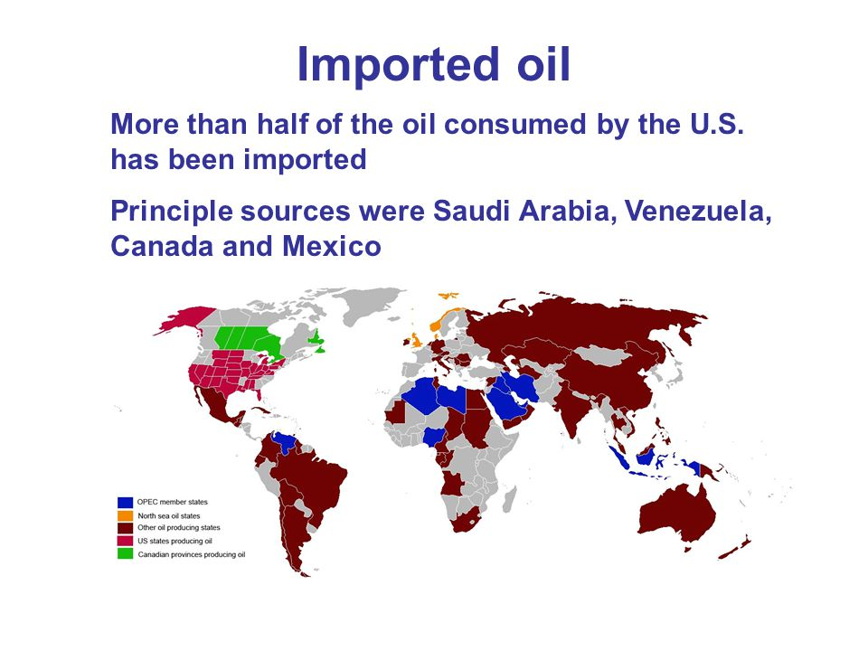 Imported oil More than half of the oil consumed by the U.S.