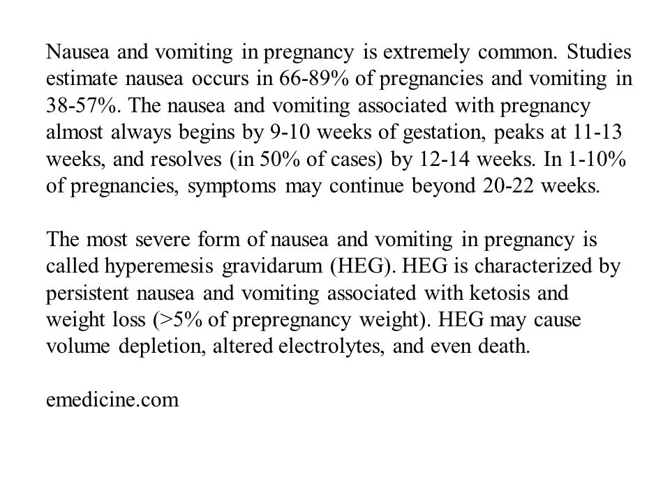 Nausea and vomiting in pregnancy is extremely common