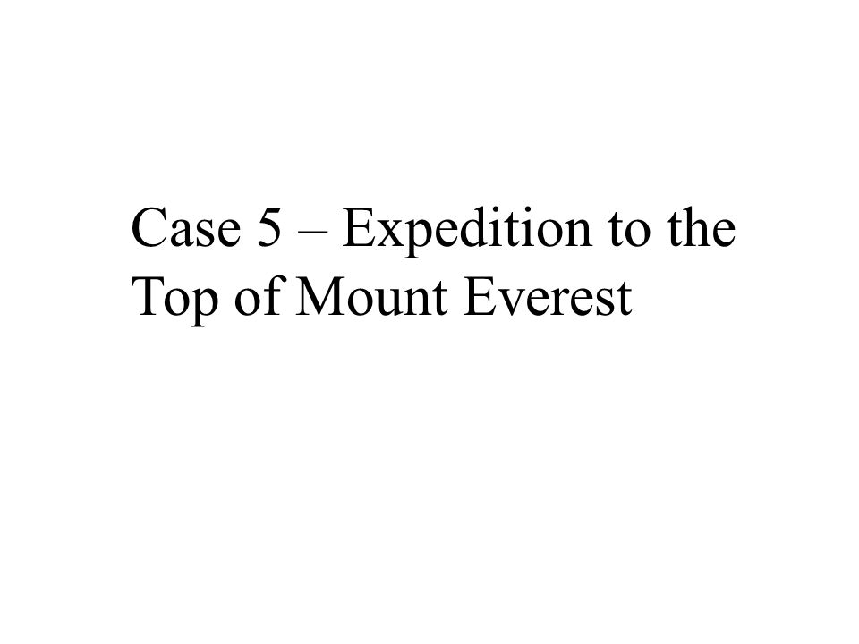 Case 5 – Expedition to the