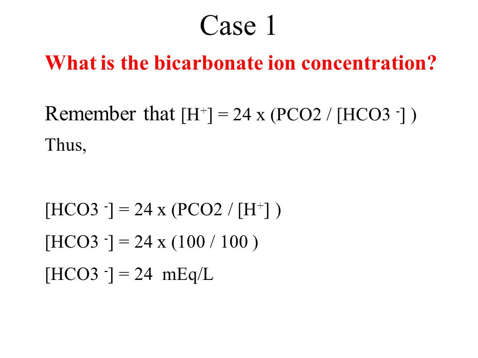 Case 1 What is the bicarbonate ion concentration