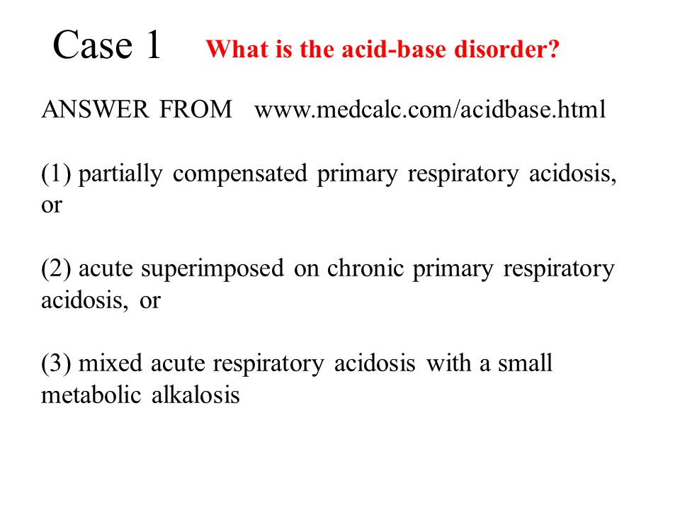 Case 1 What is the acid-base disorder