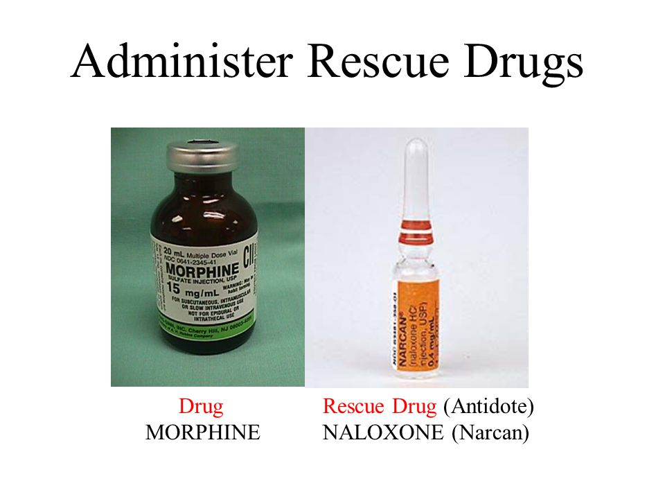 Administer Rescue Drugs
