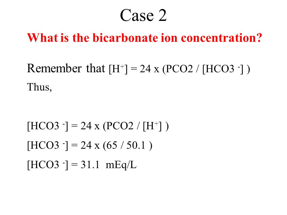 Case 2 What is the bicarbonate ion concentration