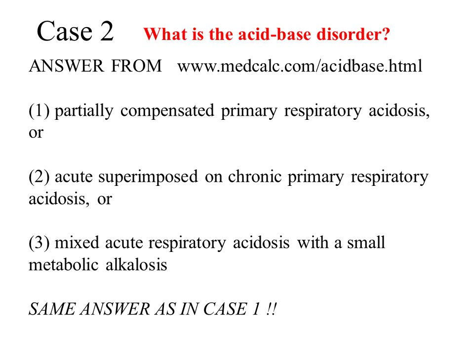 Case 2 What is the acid-base disorder