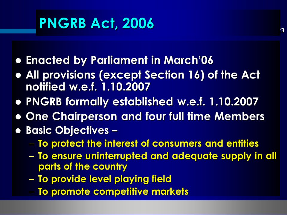 PNGRB Act, 2006 Enacted by Parliament in March'06