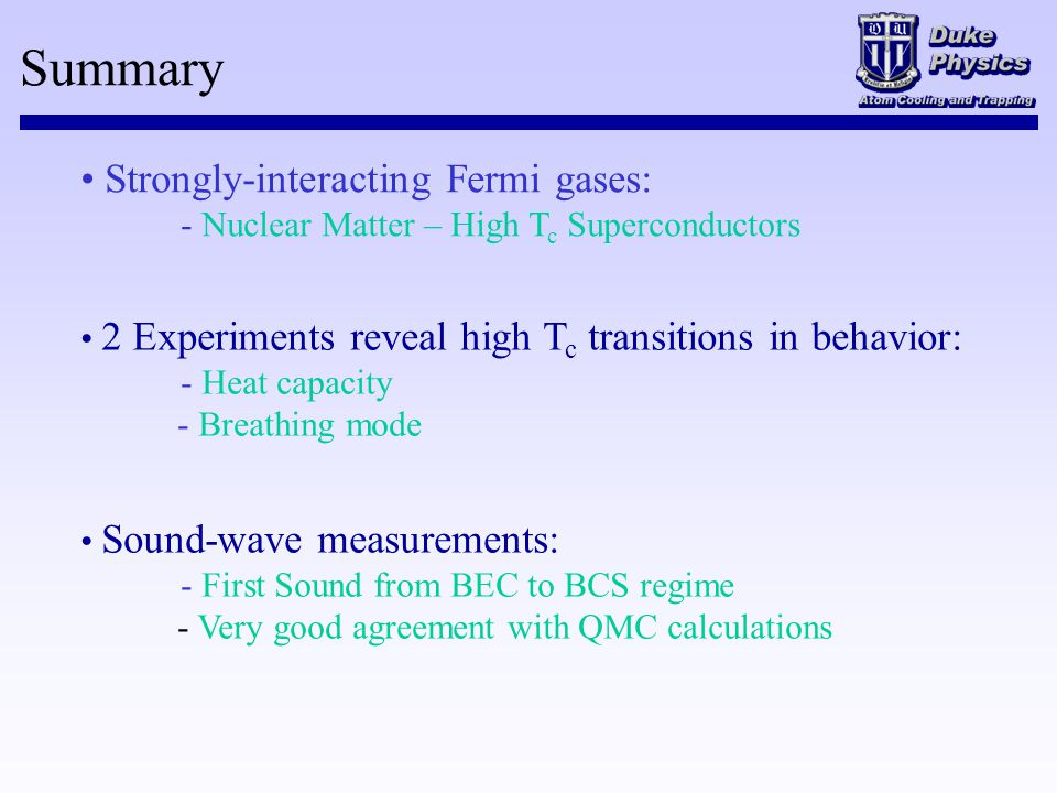 Summary Strongly-interacting Fermi gases: