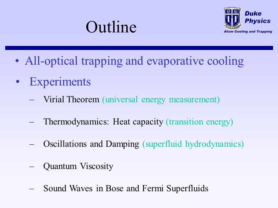 Outline All-optical trapping and evaporative cooling Experiments