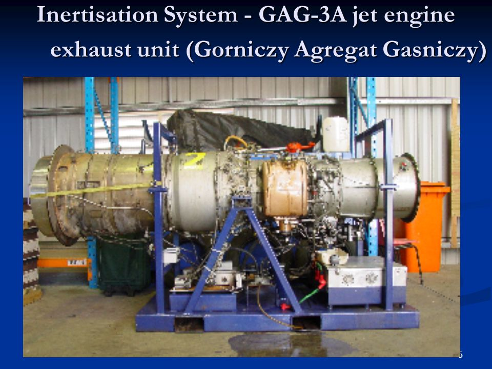 Inertisation System - GAG-3A jet engine exhaust unit (Gorniczy Agregat Gasniczy)