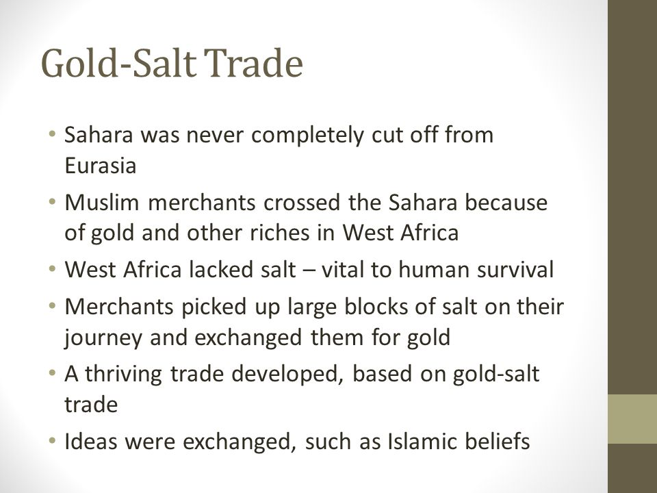 Gold-Salt Trade Sahara was never completely cut off from Eurasia