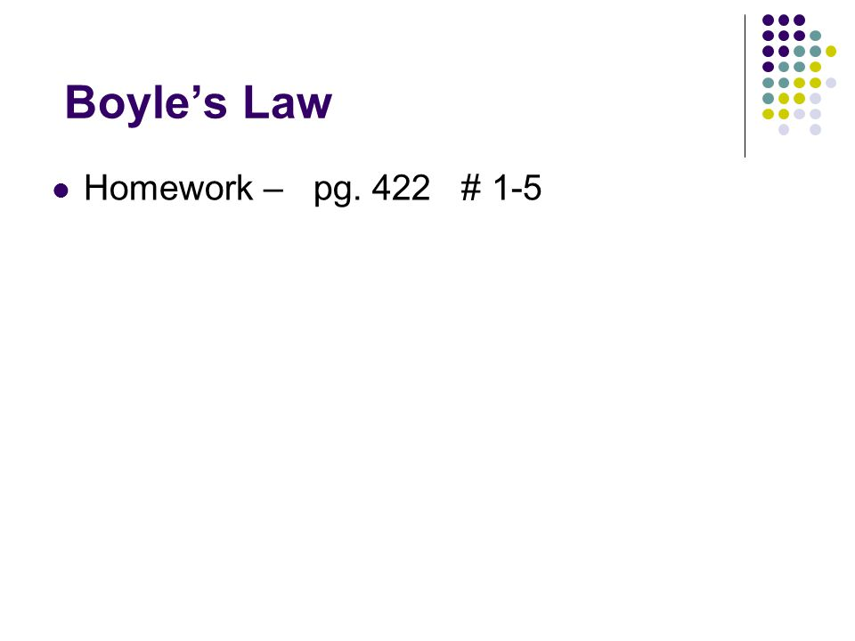 Boyle's Law Homework – pg. 422 # 1-5