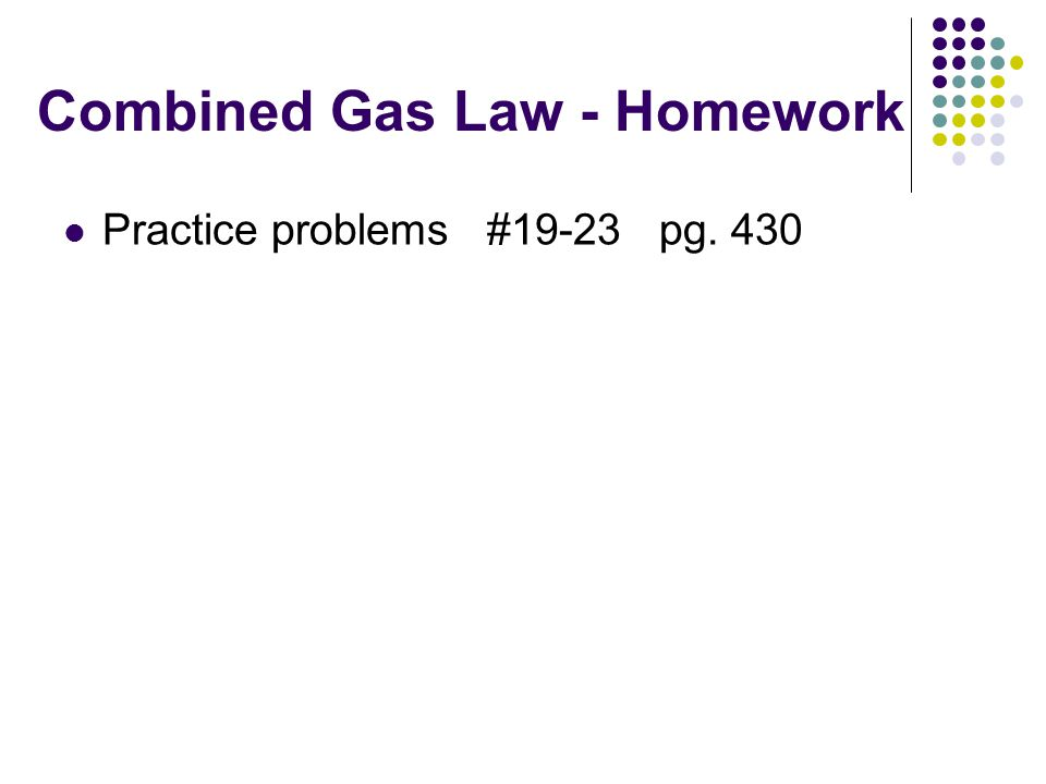 Combined Gas Law - Homework