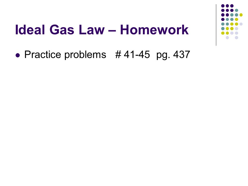 Ideal Gas Law – Homework