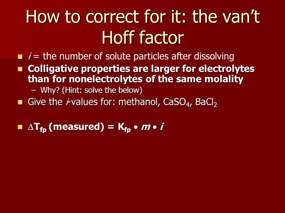 How to correct for it: the van't Hoff factor