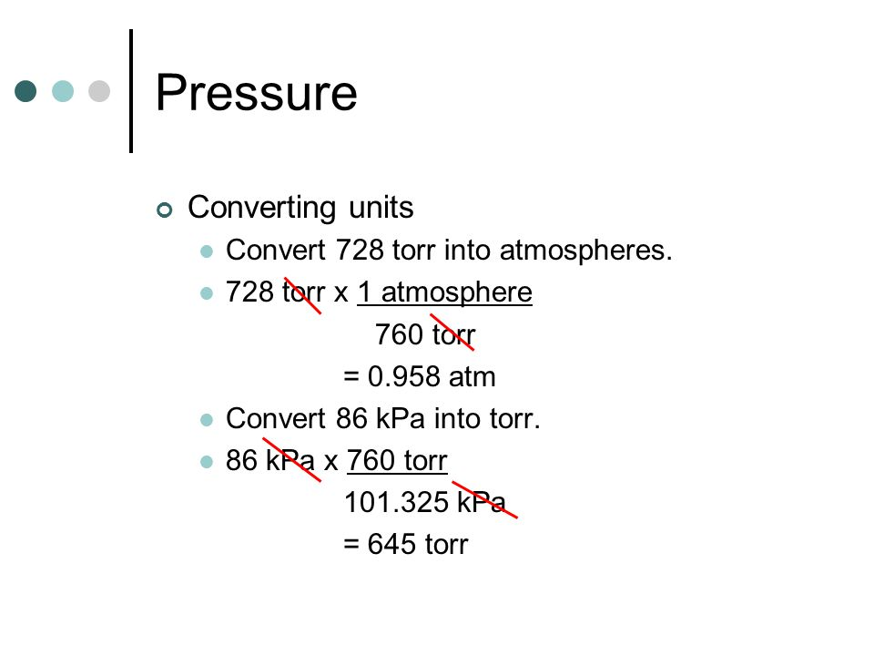 Pressure Converting units Convert 728 torr into atmospheres.