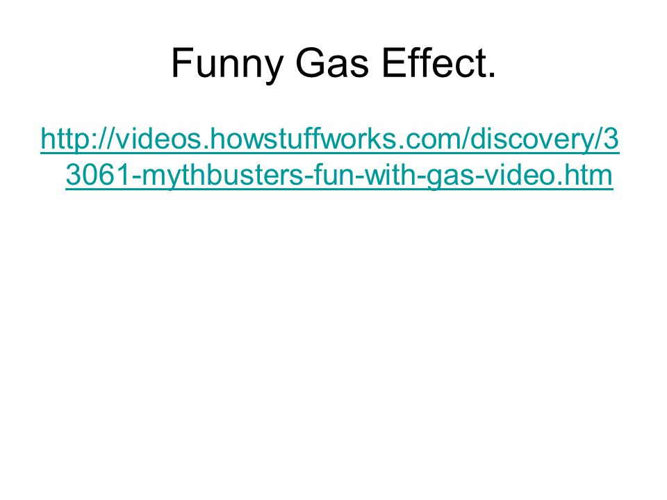 Funny Gas Effect.