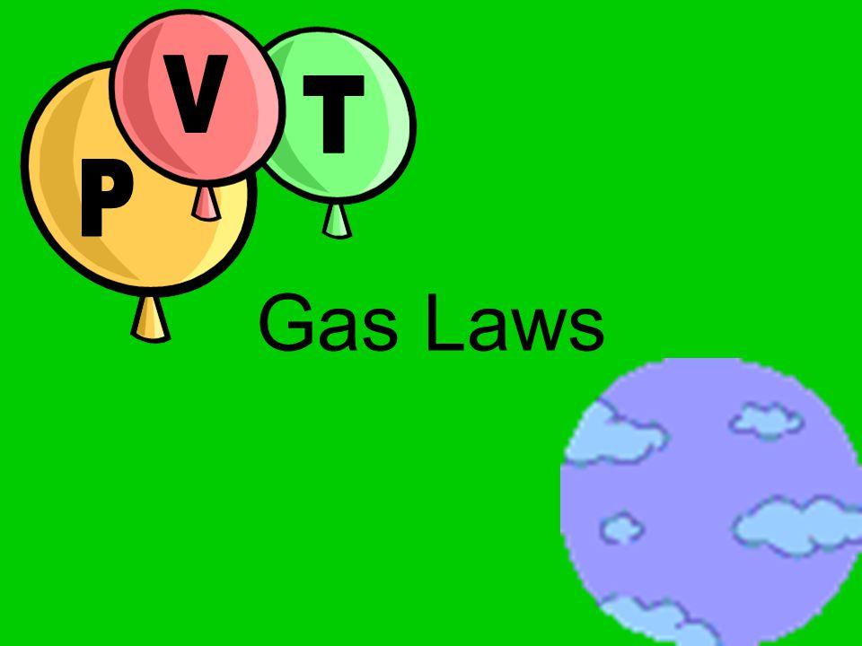 P V T Gas Laws