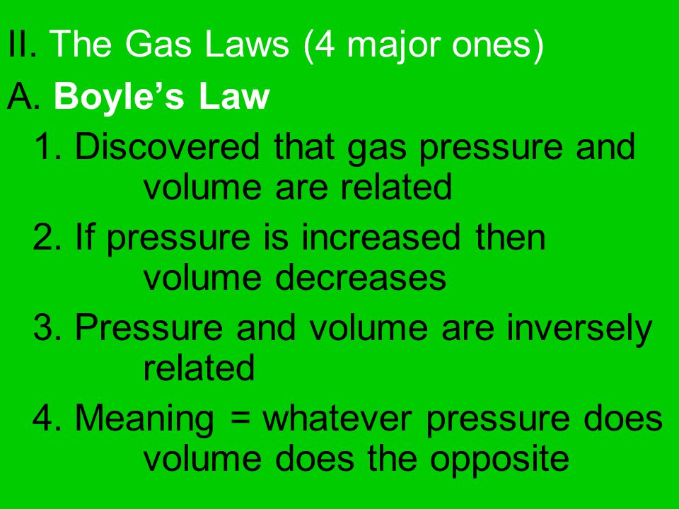 II. The Gas Laws (4 major ones)