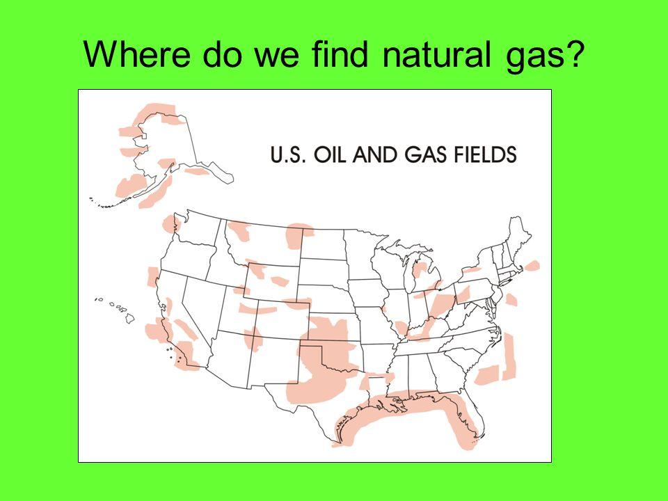 Where do we find natural gas