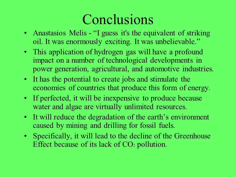 Conclusions Anastasios Melis - I guess it s the equivalent of striking oil. It was enormously exciting. It was unbelievable.