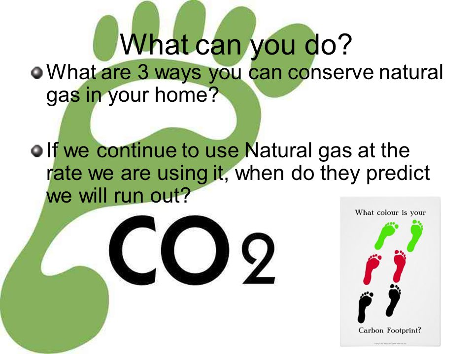 What can you do What are 3 ways you can conserve natural gas in your home