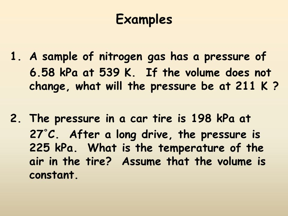 Examples A sample of nitrogen gas has a pressure of