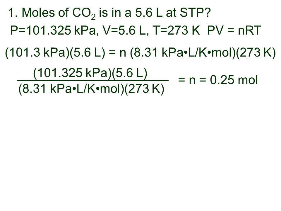 Moles of CO2 is in a 5.6 L at STP